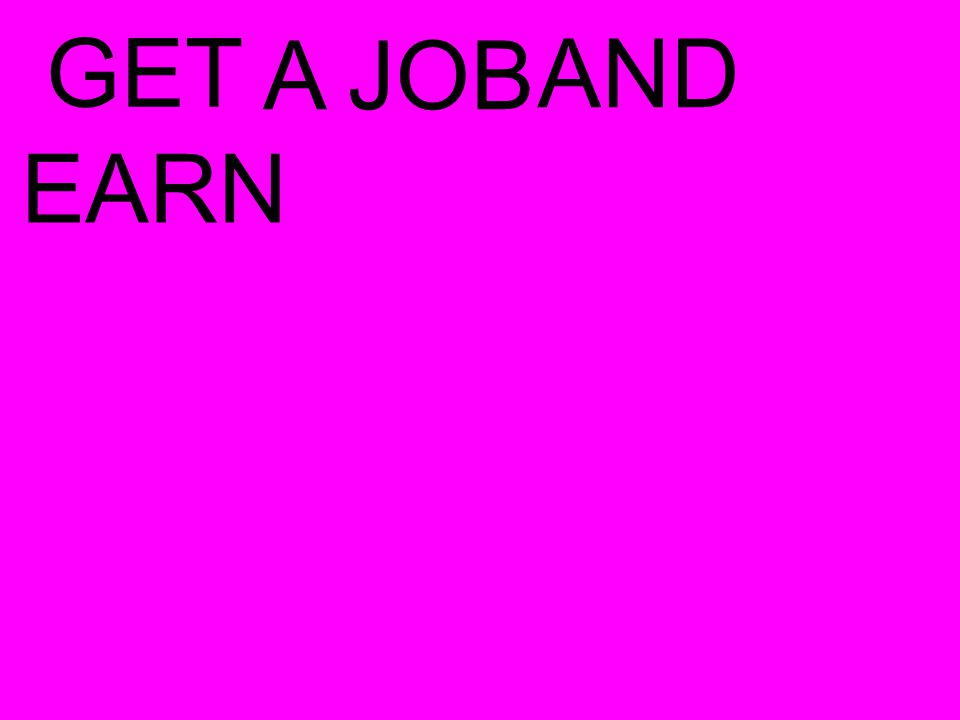 GET AJOB AND