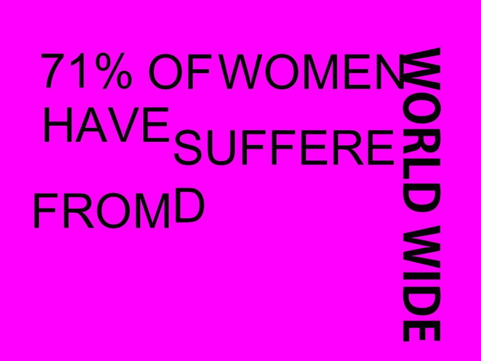 71% OFWOMEN HAVE SUFFERE D