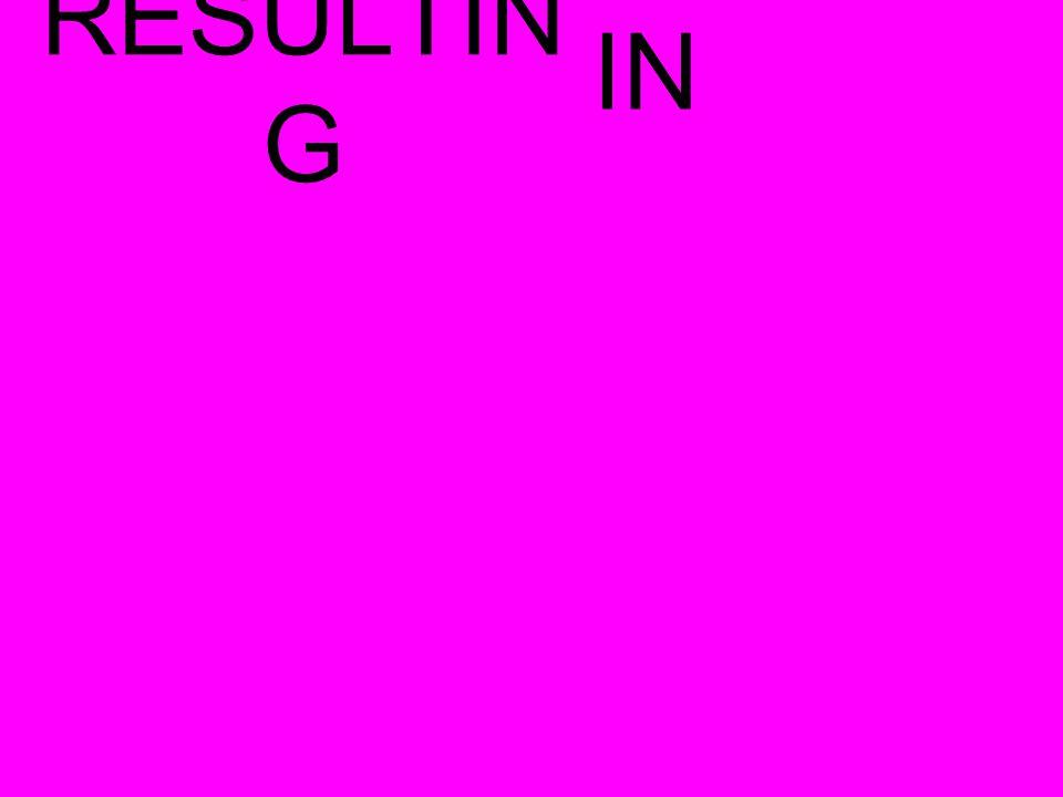 RESULTIN G