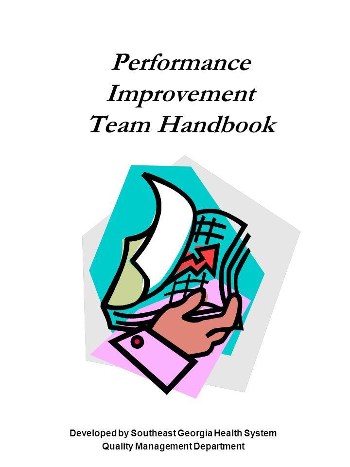 Performance Improvement Team Handbook Developed by Southeast Georgia Health System Quality Management Department