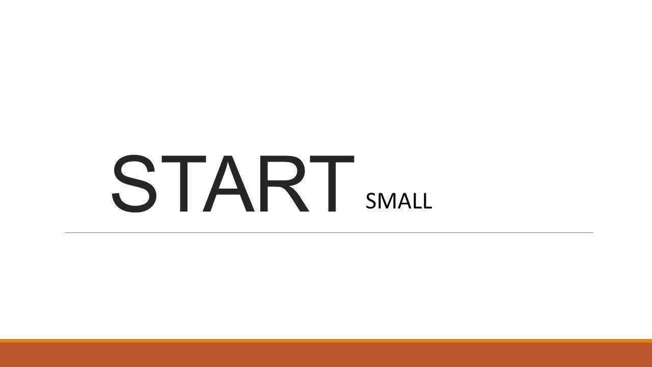 START ………. SMALL