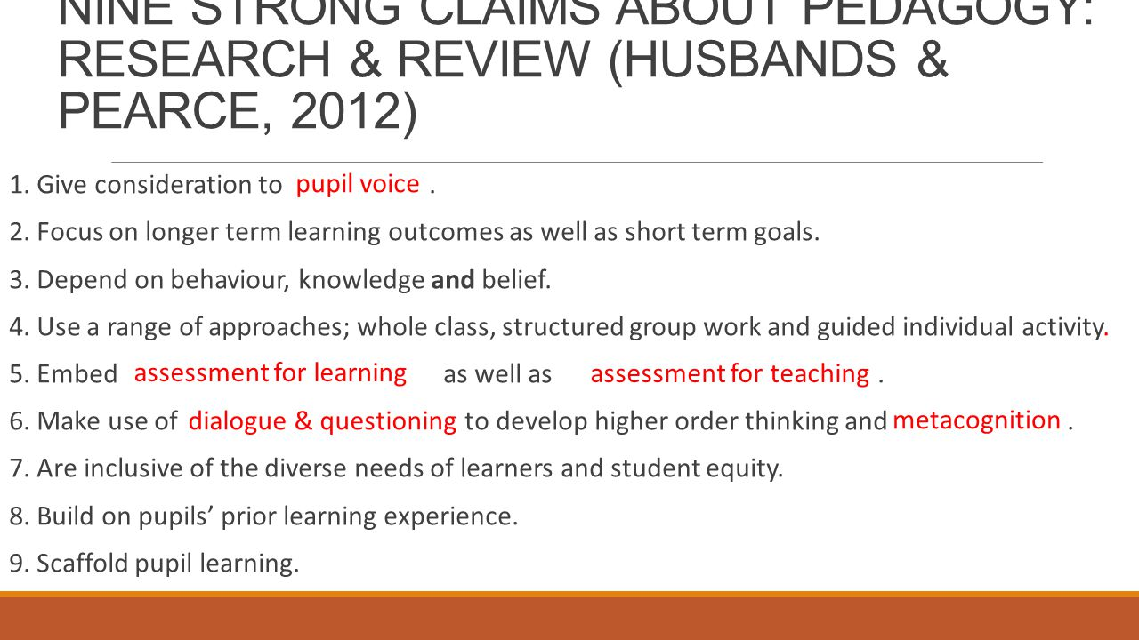 NINE STRONG CLAIMS ABOUT PEDAGOGY: RESEARCH & REVIEW (HUSBANDS & PEARCE, 2012) 1.