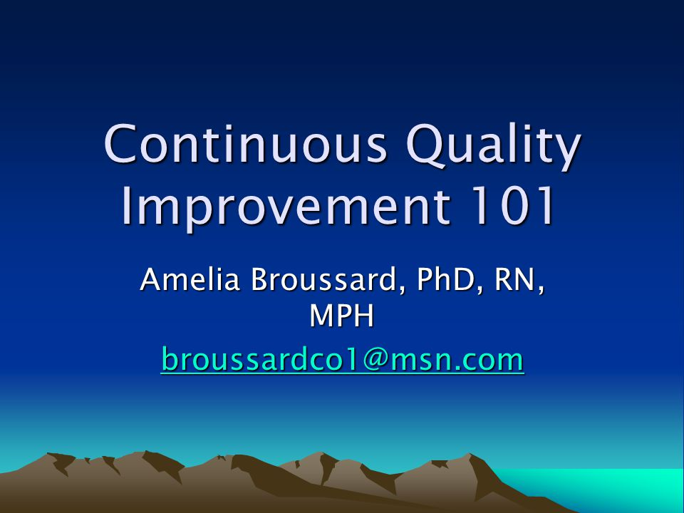 Guiding Principles Ongoing QI activities improve patient care Performance measurement lays foundation for QI Infrastructure supports systematic implementation of QI Indicators are based on clinical guidelines & formal group-decision making