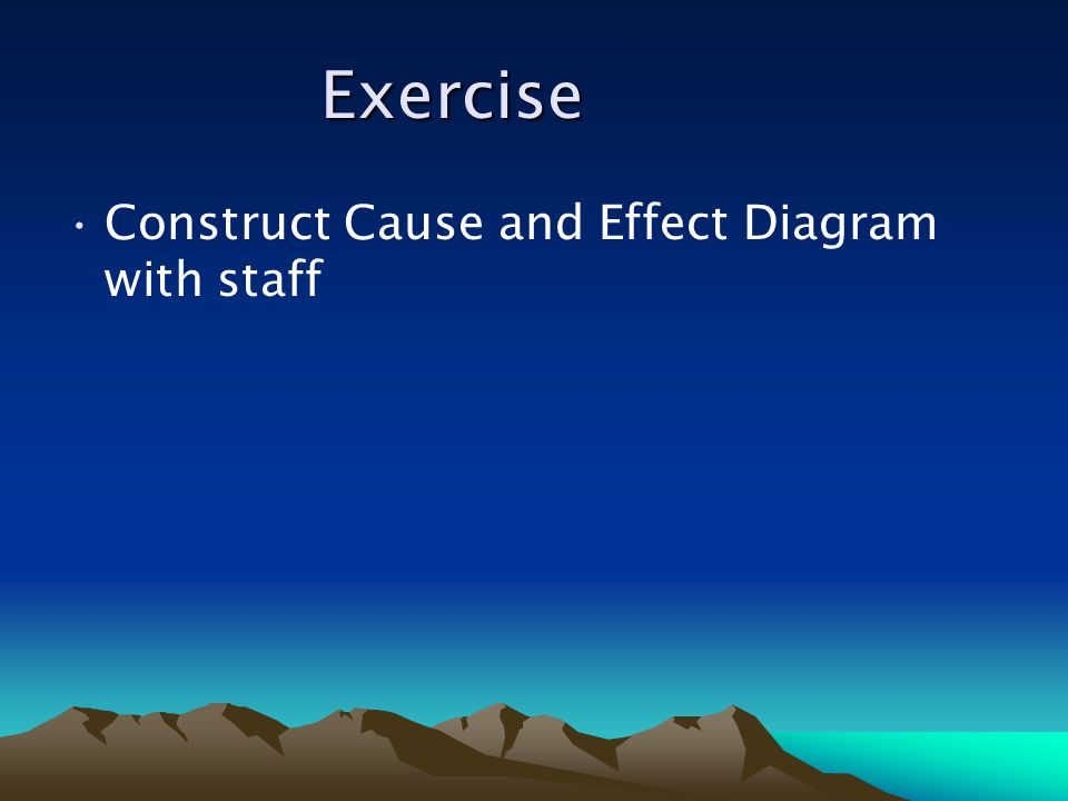 Exercise Construct Cause and Effect Diagram with staff
