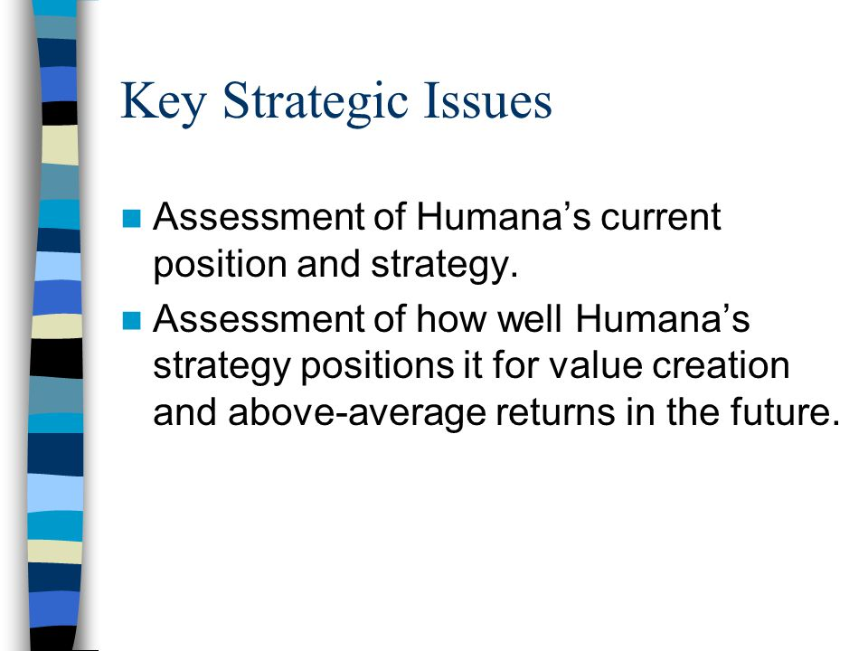 Assessment of Humana's current position and strategy.