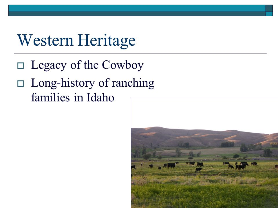 Western Heritage  Legacy of the Cowboy  Long-history of ranching families in Idaho