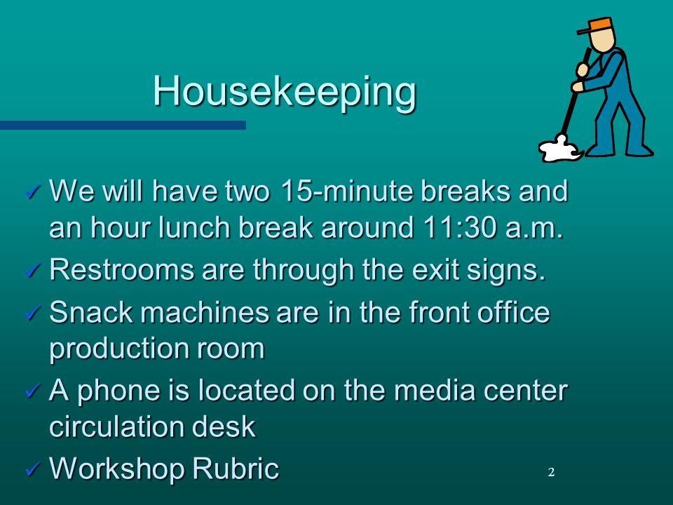 2Housekeeping We will have two 15-minute breaks and an hour lunch break around 11:30 a.m. We will have two 15-minute breaks and an hour lunch break ar