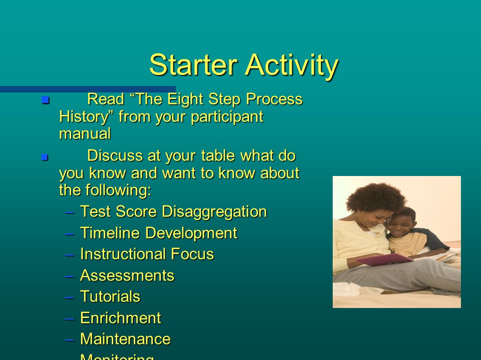 """Starter Activity n Read """"The Eight Step Process History"""" from your participant manual n Discuss at your table what do you know and want to know about"""