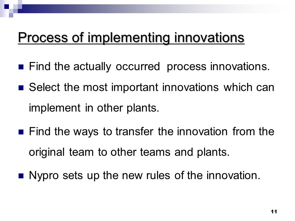 11 Process of implementing innovations Find the actually occurred process innovations.