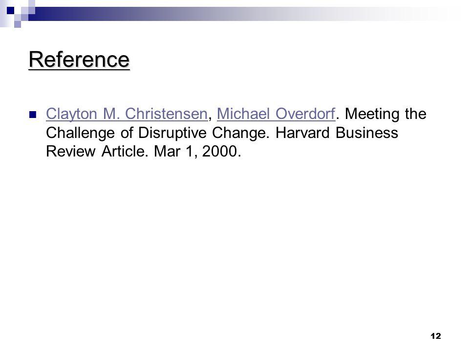 12 Reference Clayton M.Christensen, Michael Overdorf.