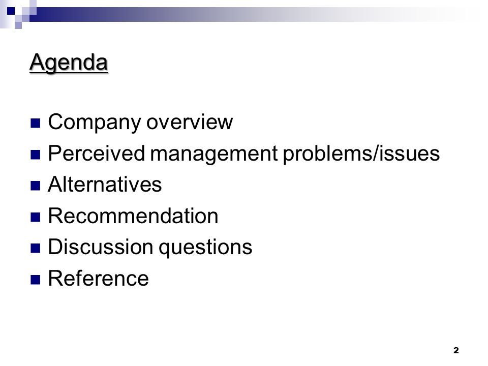 2 2 Agenda Company overview Perceived management problems/issues Alternatives Recommendation Discussion questions Reference