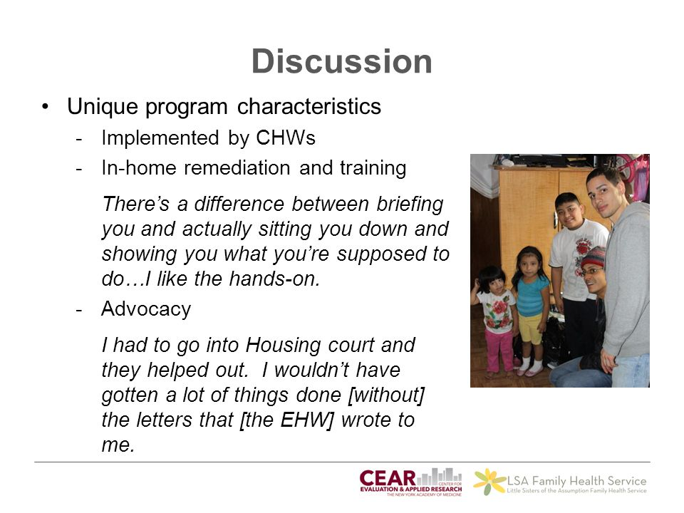 Discussion Unique program characteristics -Implemented by CHWs -In-home remediation and training There's a difference between briefing you and actuall