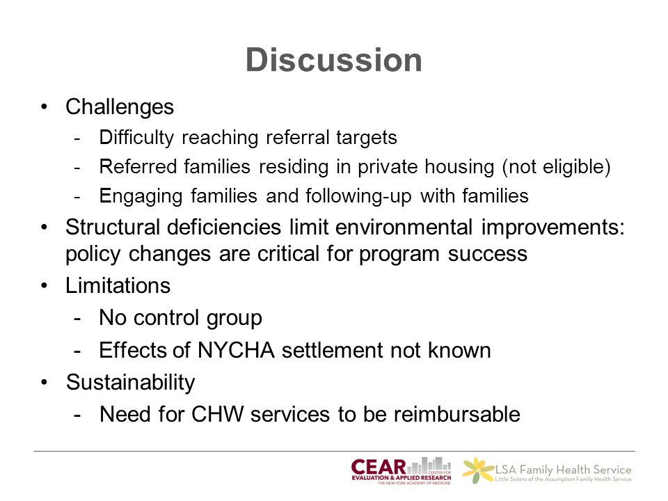 Discussion Challenges -Difficulty reaching referral targets -Referred families residing in private housing (not eligible) -Engaging families and follo