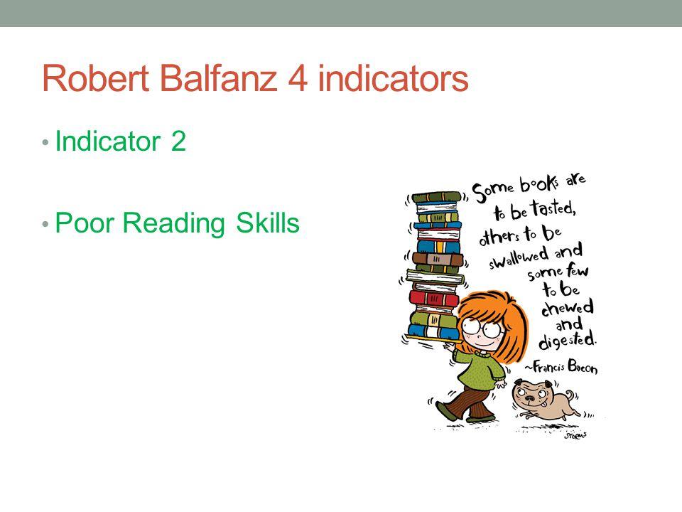 Robert Balfanz 4 indicators Indicator 2 Poor Reading Skills
