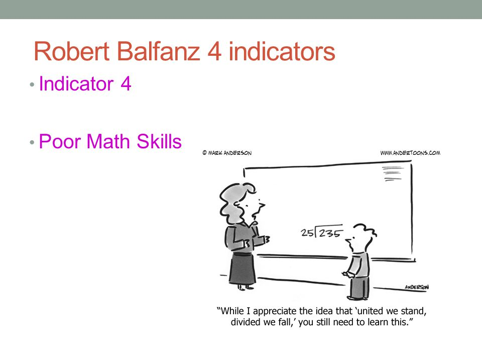 Robert Balfanz 4 indicators Students who fall off track in the sixth grade tend to have one or two off-track indicators.