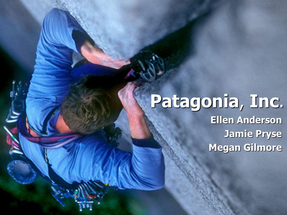 Patagonia, Inc. Ellen Anderson Jamie Pryse Megan Gilmore