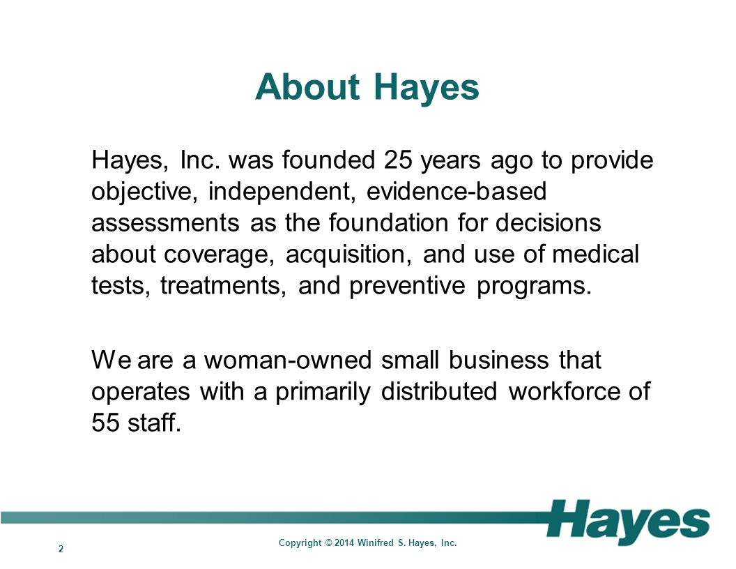 2 Copyright © 2014 Winifred S. Hayes, Inc. About Hayes Hayes, Inc.