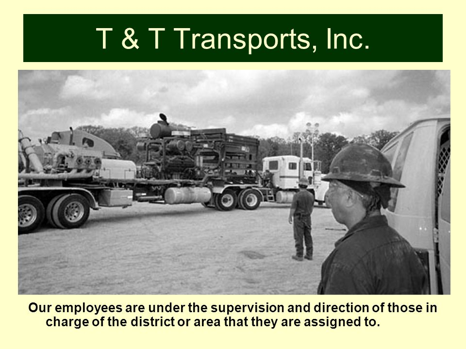 T & T employees perform tasks for our customers other than driving.