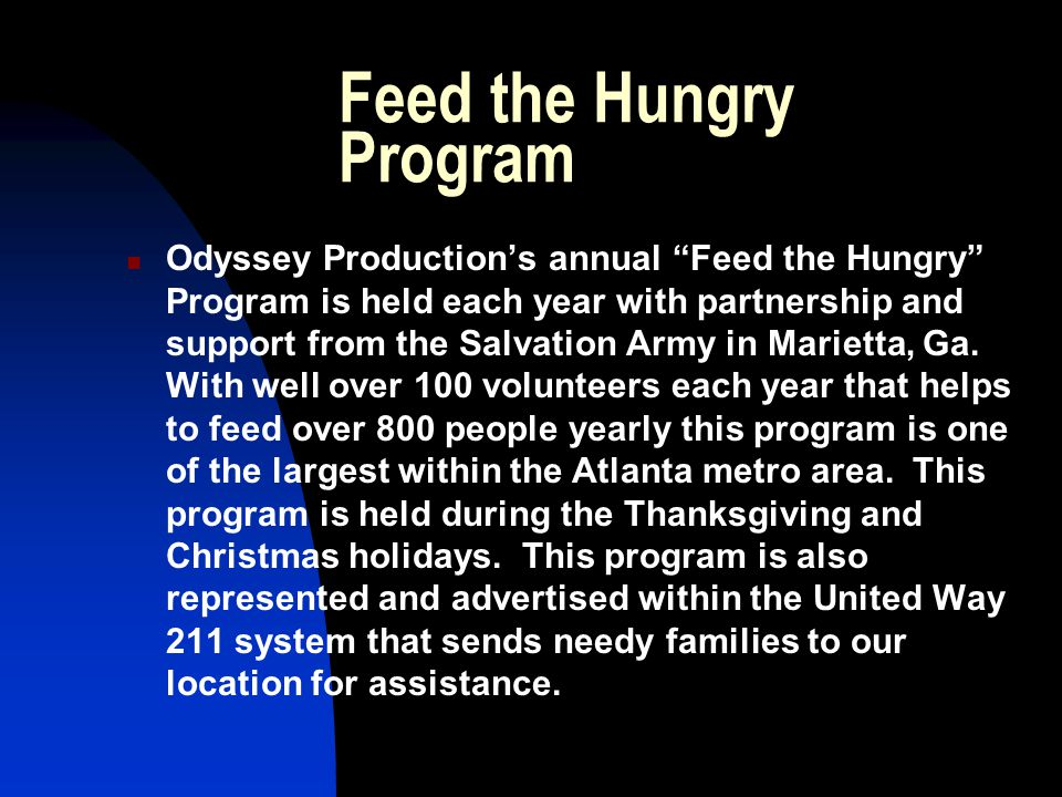Feed the Hungry Program Odyssey Production's annual Feed the Hungry Program is held each year with partnership and support from the Salvation Army in Marietta, Ga.