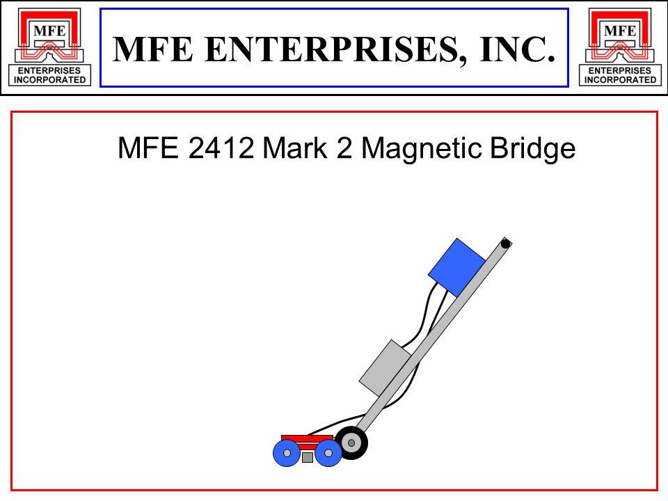 MFE ENTERPRISES, INC. MFE 2412 Mark 2 Magnetic Bridge