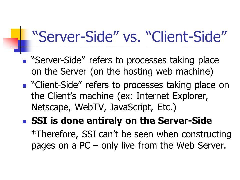 Server-Side vs.