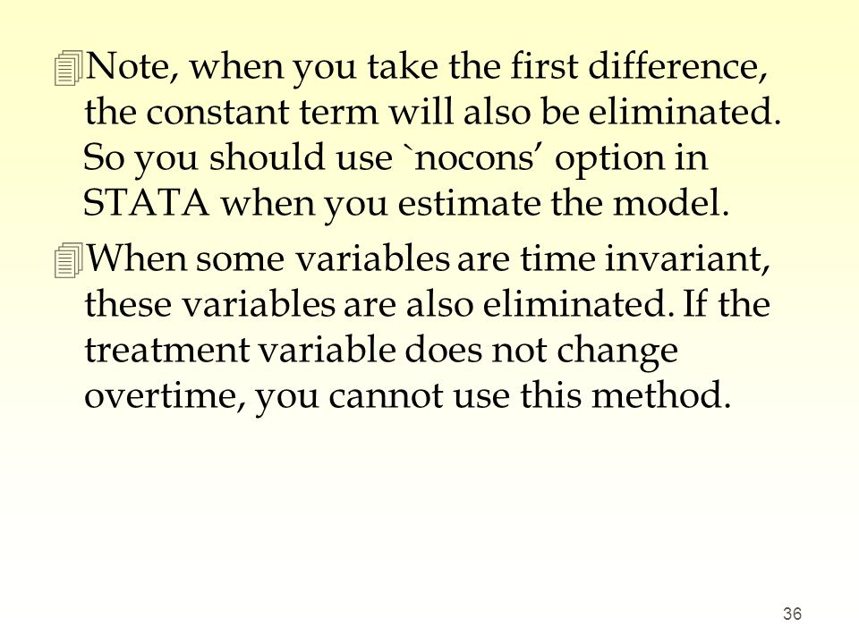 4Note, when you take the first difference, the constant term will also be eliminated. So you should use `nocons' option in STATA when you estimate the