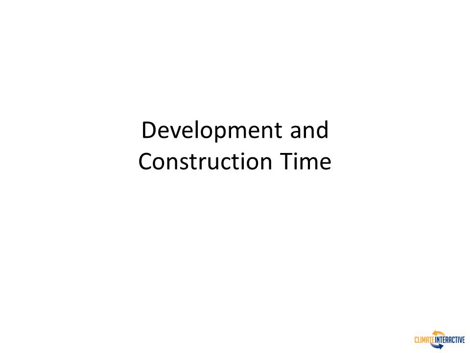 Development and Construction Time