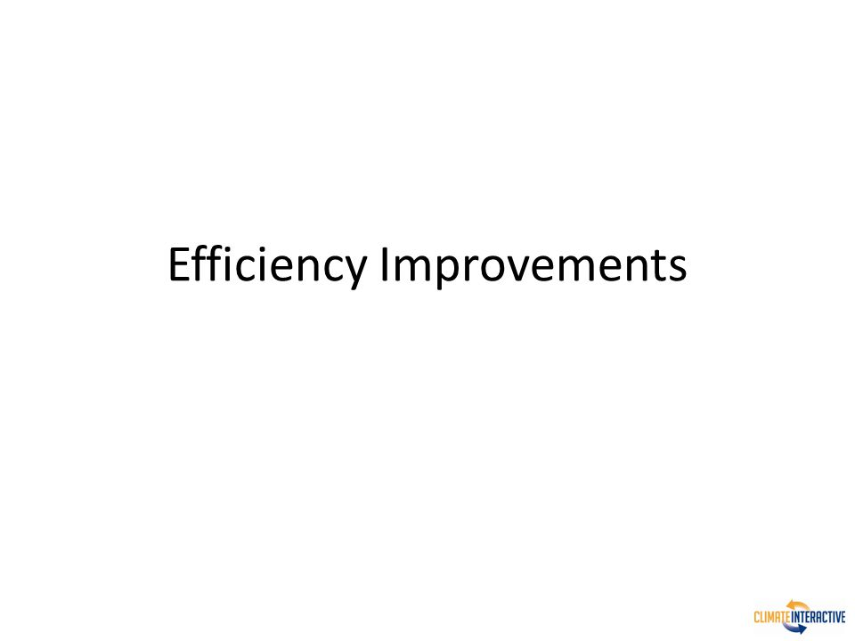 Efficiency Improvements