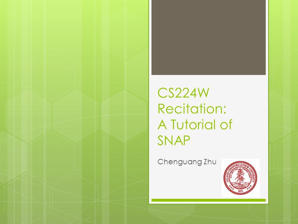 CS224W Recitation: A Tutorial of SNAP Chenguang Zhu