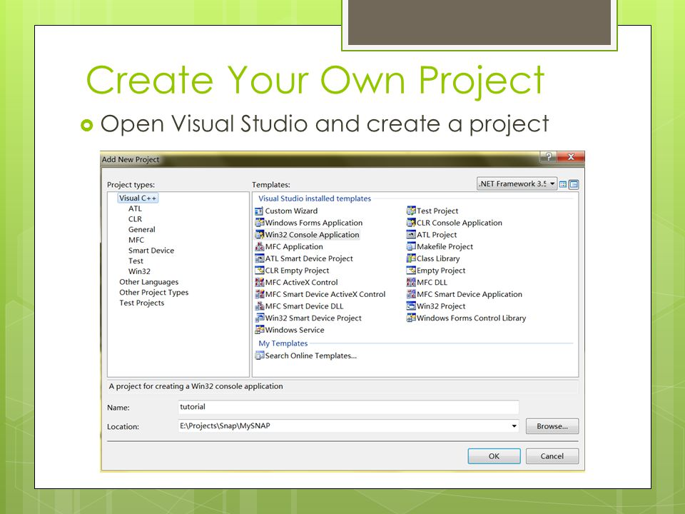 Create Your Own Project  Open Visual Studio and create a project