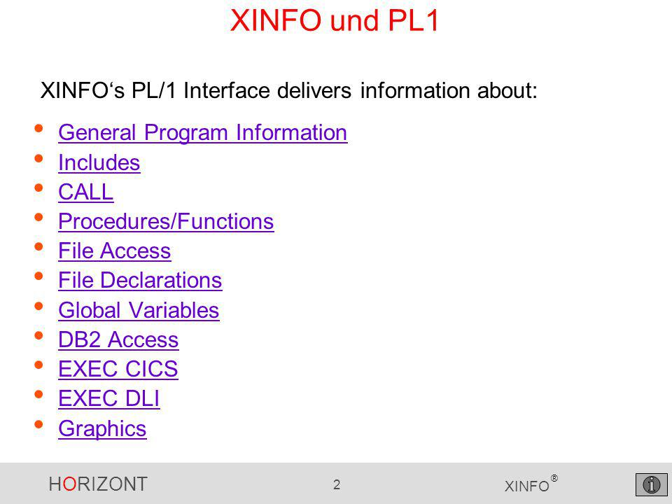 HORIZONT 3 XINFO ® PL1 - Displays … and the appropriate Graphs The displays for PL/1…