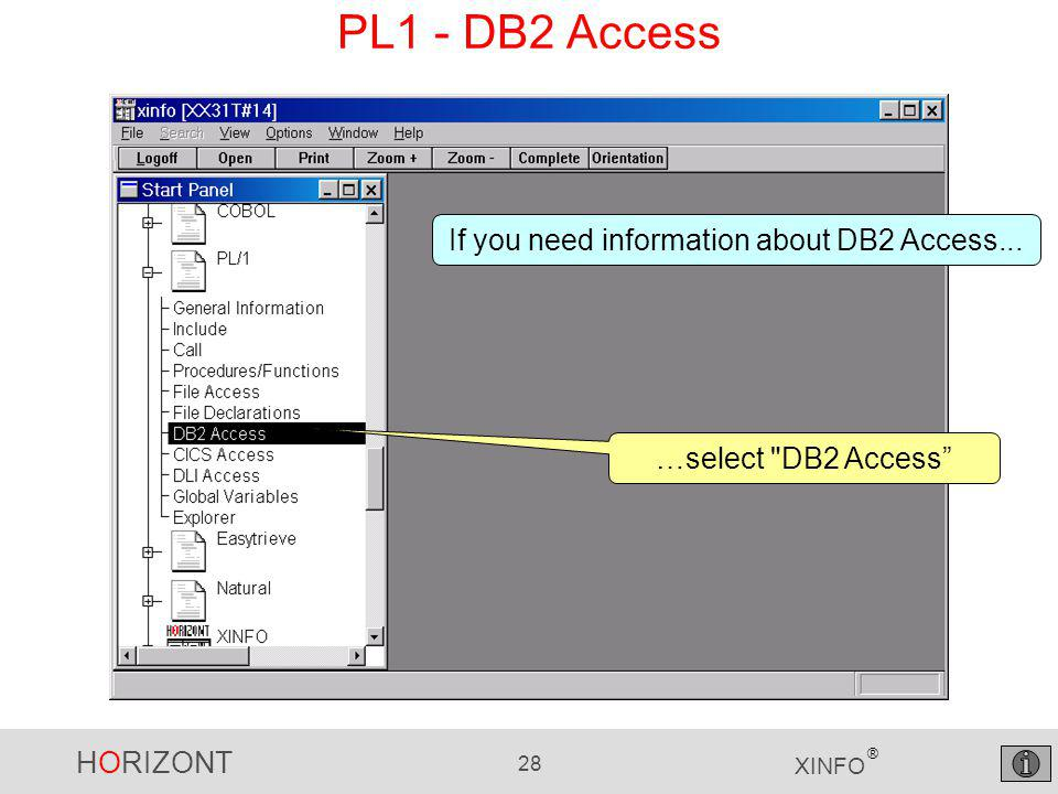 HORIZONT 28 XINFO ® PL1 - DB2 Access …select DB2 Access If you need information about DB2 Access...