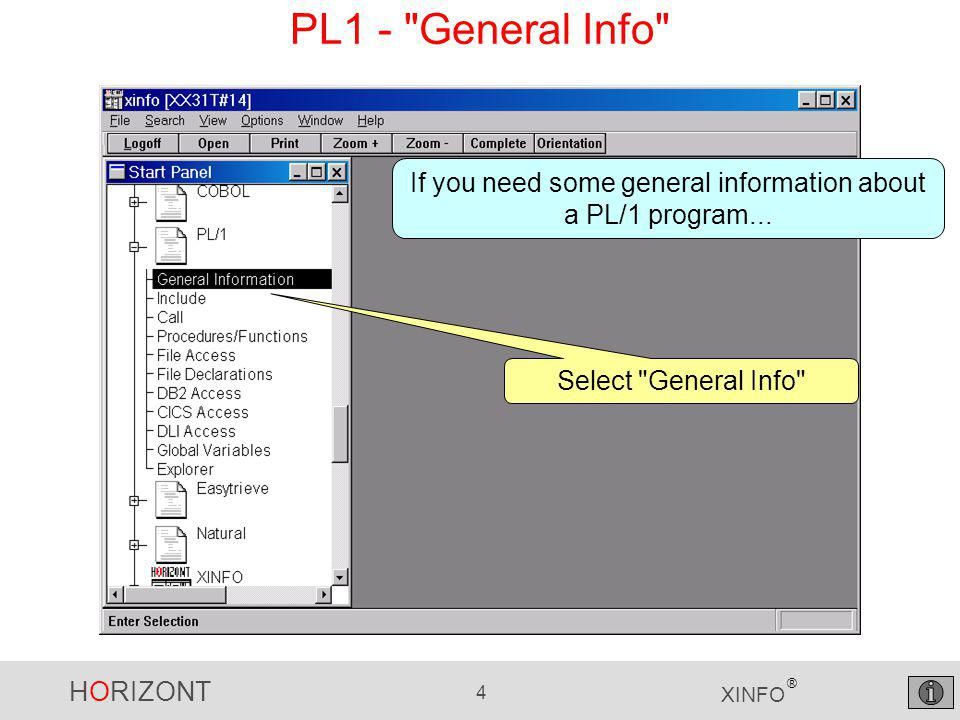 HORIZONT 4 XINFO ® PL1 - General Info Select General Info If you need some general information about a PL/1 program...