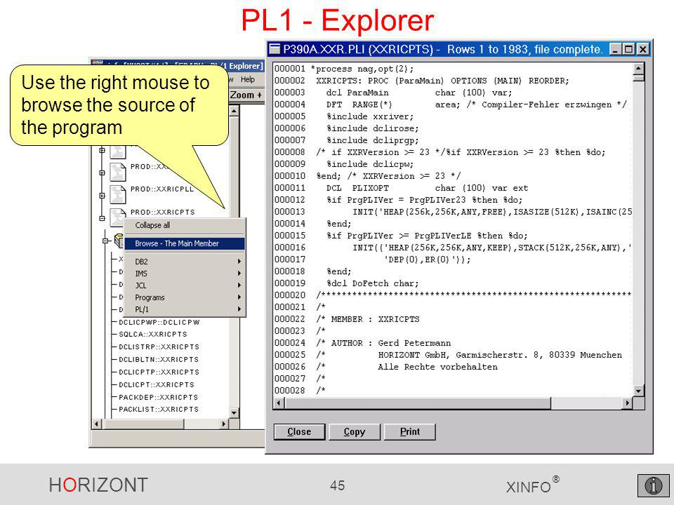 HORIZONT 45 XINFO ® PL1 - Explorer Use the right mouse to browse the source of the program