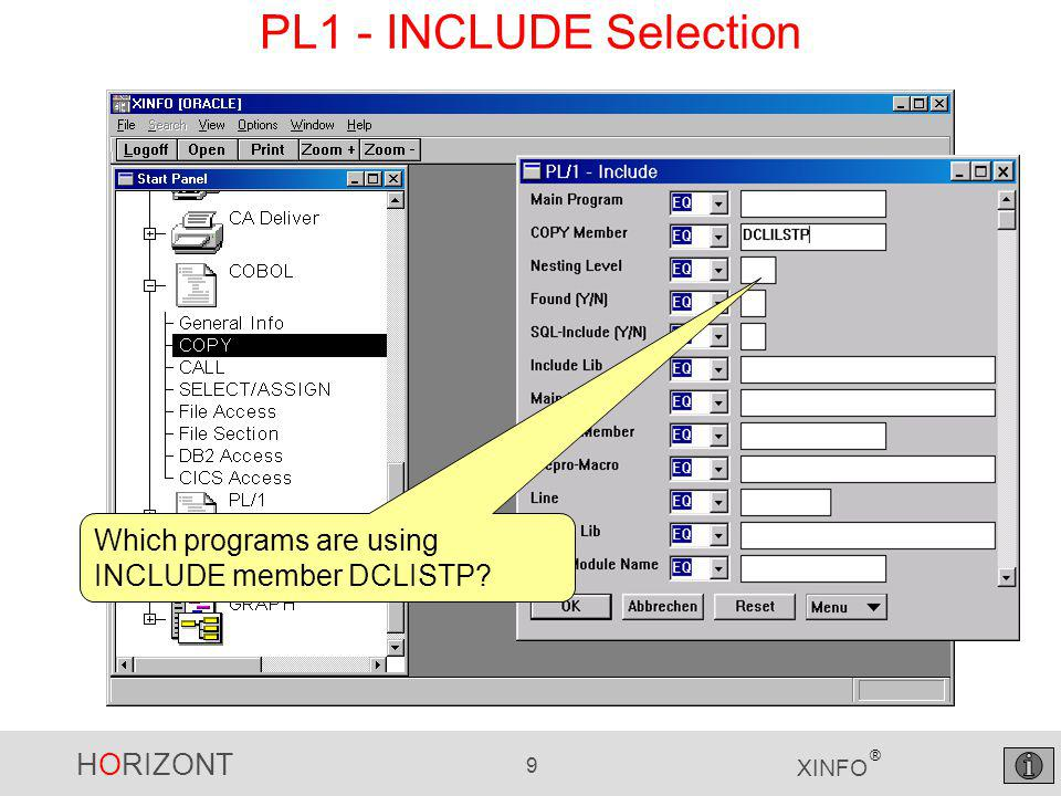 HORIZONT 9 XINFO ® PL1 - INCLUDE Selection Which programs are using INCLUDE member DCLISTP