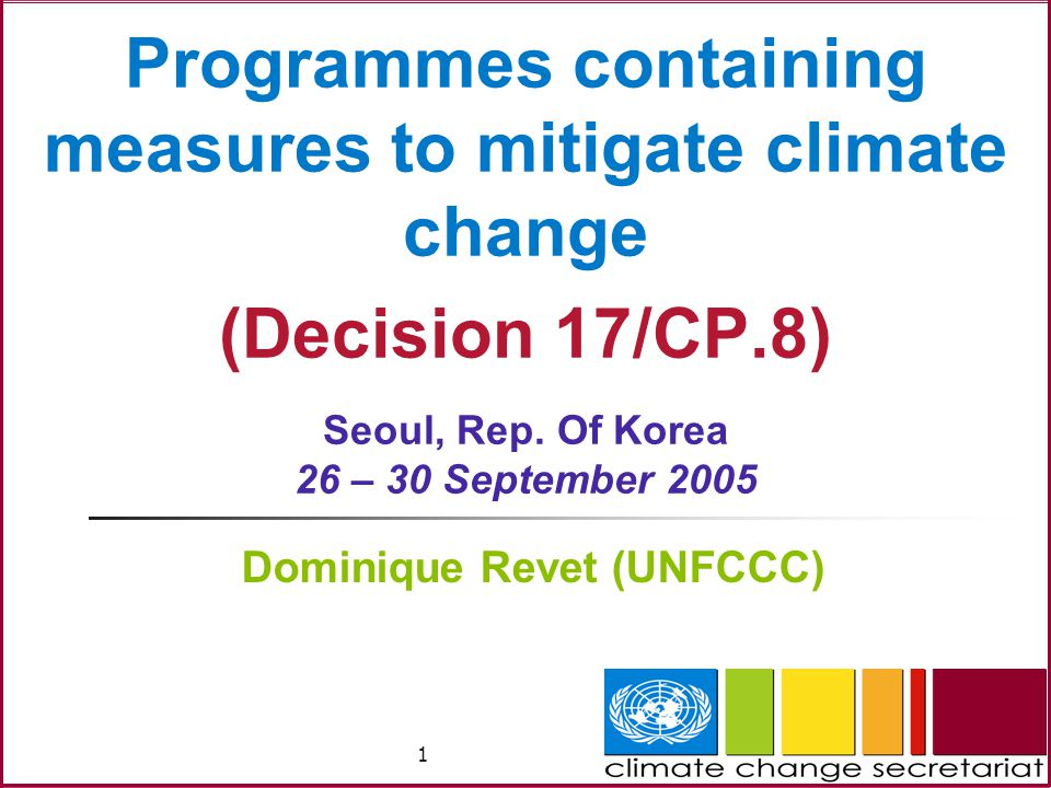 1 Programmes containing measures to mitigate climate change (Decision 17/CP.8) Seoul, Rep.