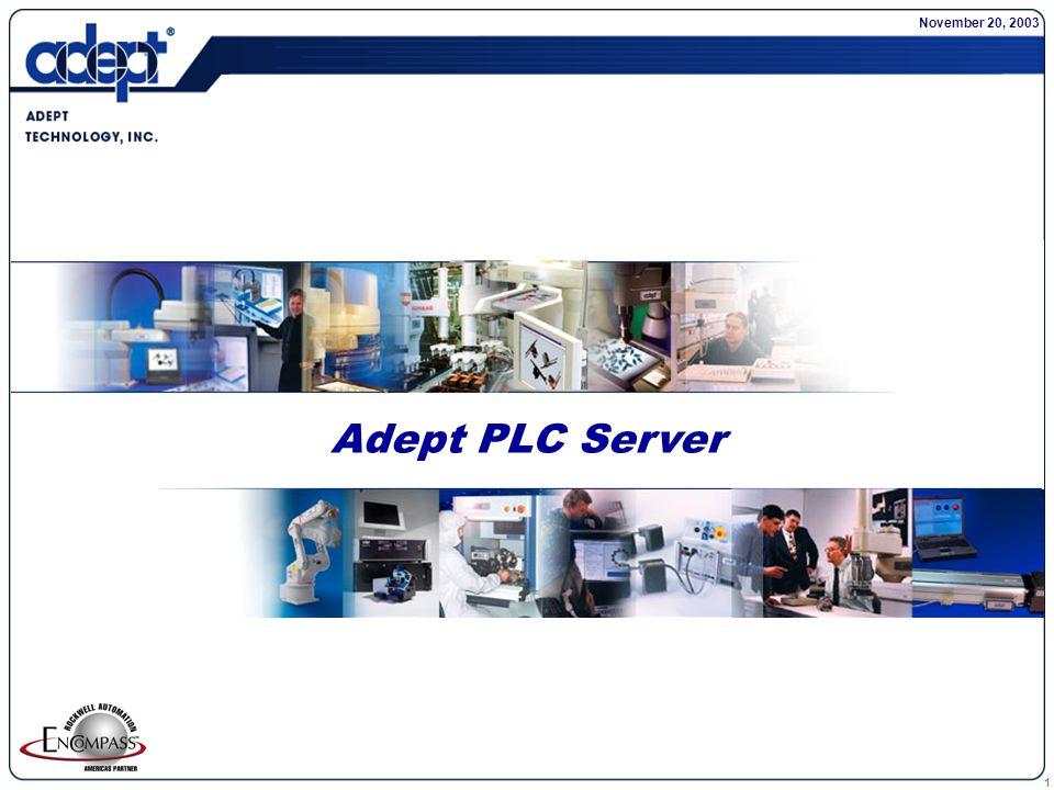 1 Adept PLC Server November 20, 2003