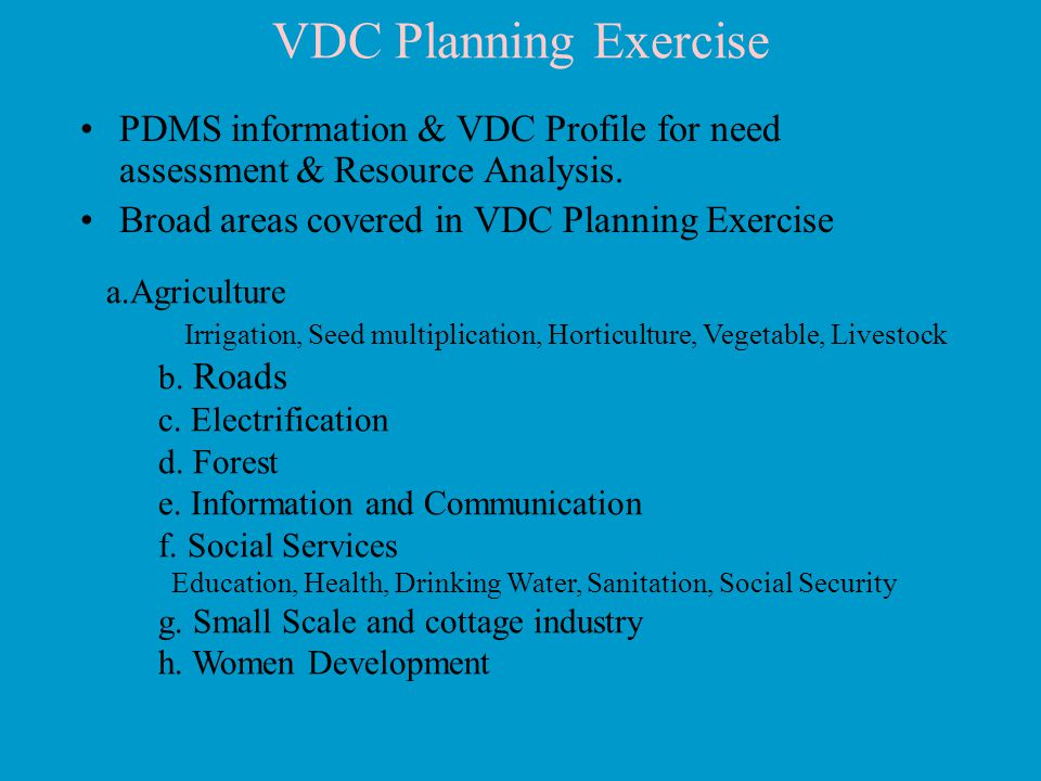 PDMS information & VDC Profile for need assessment & Resource Analysis.