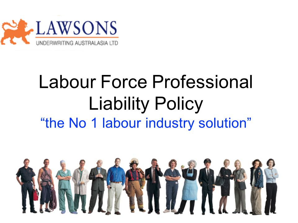 "Labour Force Professional Liability Policy ""the No 1 labour industry solution"""