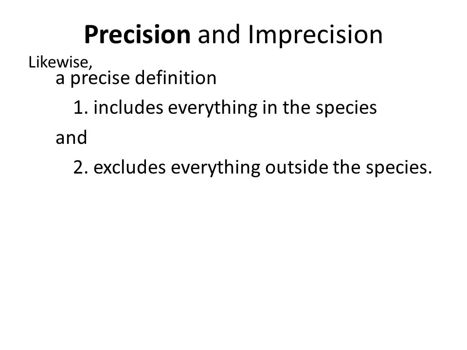 Precision and Imprecision Likewise, a precise definition 1.