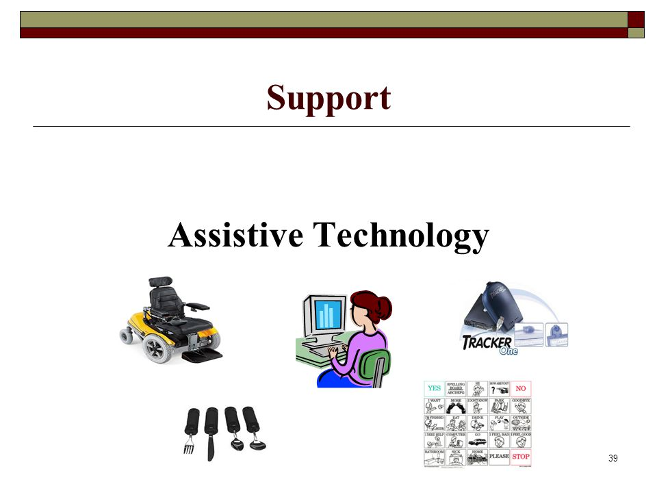 39 Support Assistive Technology