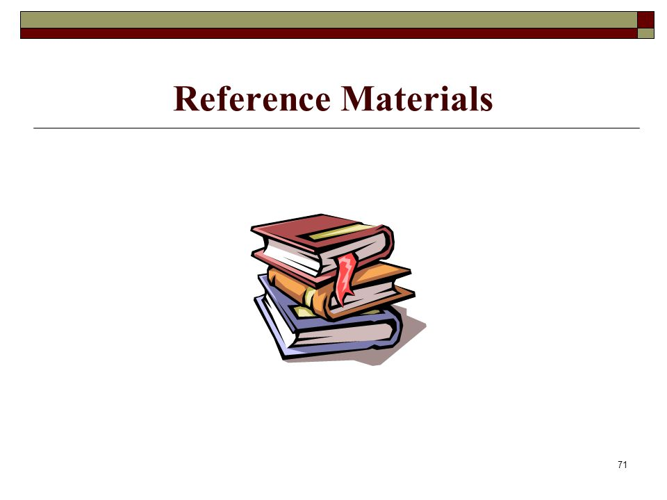 71 Reference Materials
