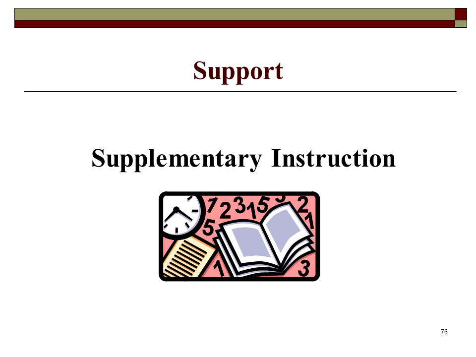 76 Support Supplementary Instruction