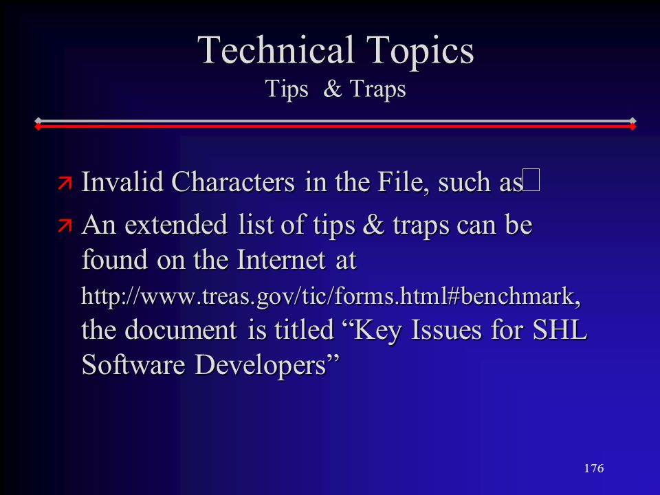 176 Technical Topics Tips & Traps ä Invalid Characters in the File, such as ä An extended list of tips & traps can be found on the Internet at   the document is titled Key Issues for SHL Software Developers