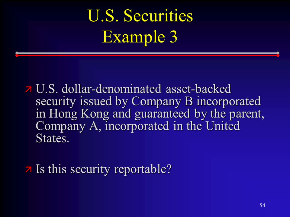 54 U.S. Securities Example 3 ä U.S.