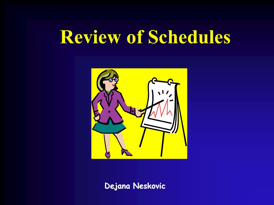 Dejana Neskovic Review of Schedules