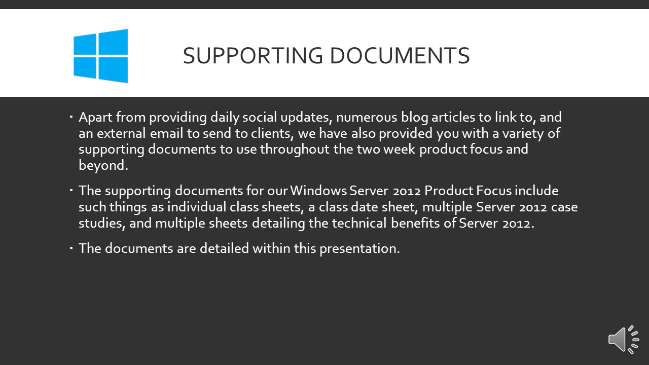 PRODUCT FOCUS NOTES Social Media  All social media posts will revolve around Server 2012 and it's many benefits.