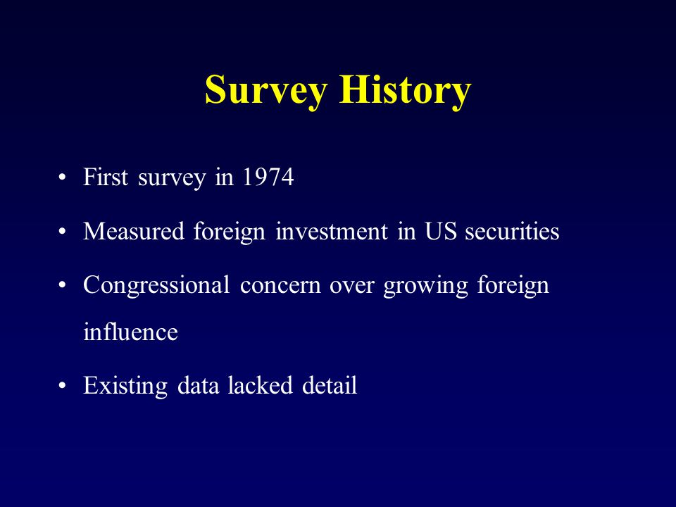 U.S.-Resident Investors Organizations that: –Invest in foreign securities for their own account (for trading, investment, or any other purpose) –Invest on behalf of others, including funds such as: Managers of mutual funds, Managers of insurance company policy holder assets, Managers of pension funds