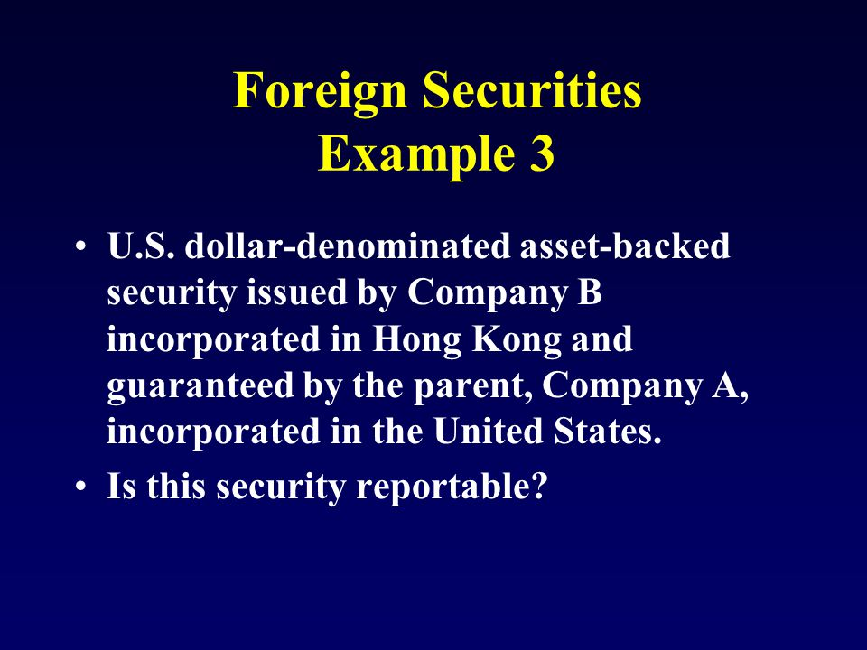 Foreign Securities Example 3 U.S.