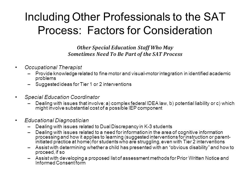 Including Other Professionals to the SAT Process: Factors for Consideration Other Special Education Staff Who May Sometimes Need To Be Part of the SAT